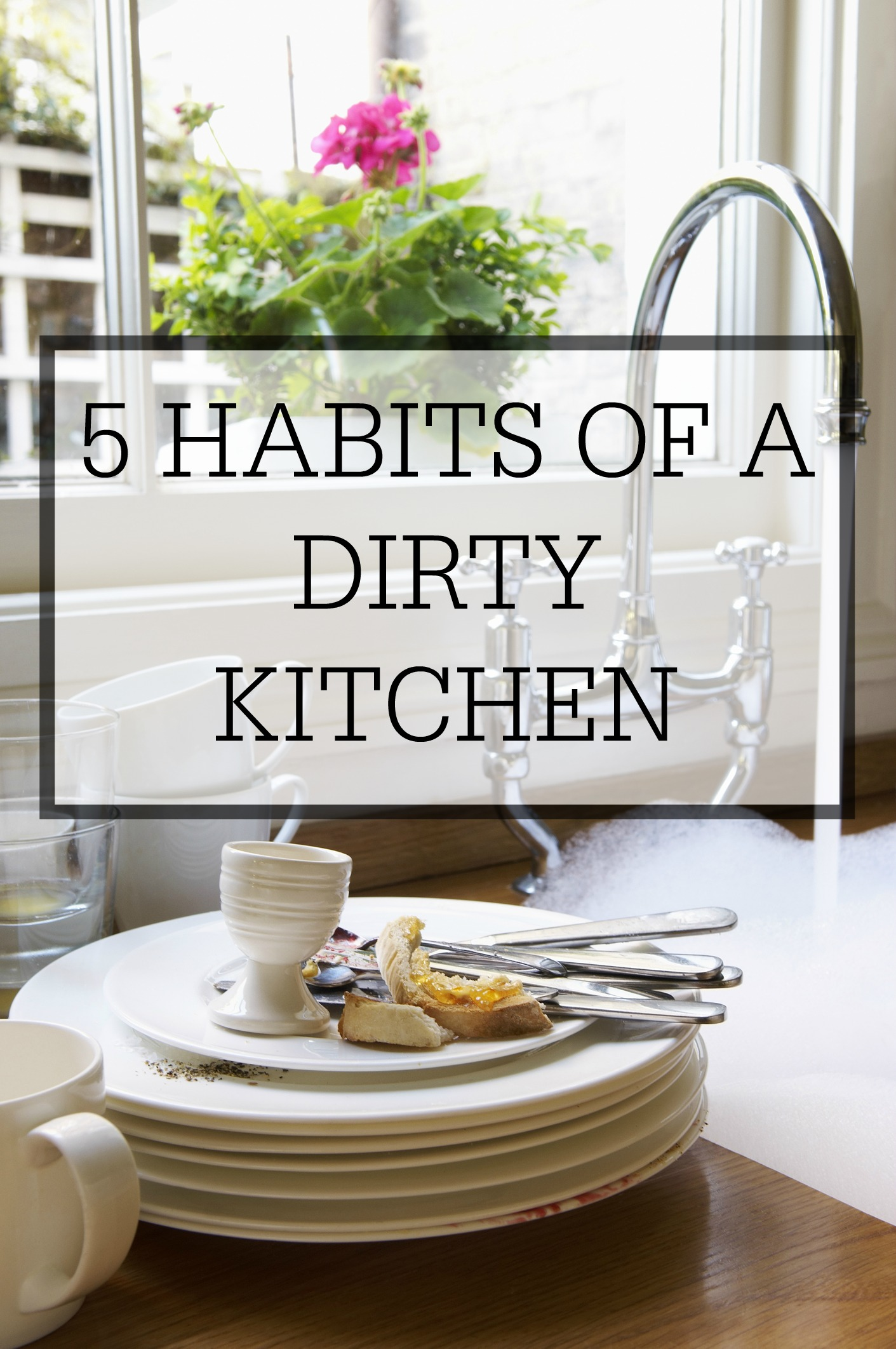 five habits of a dirty kitchen simple homemaking