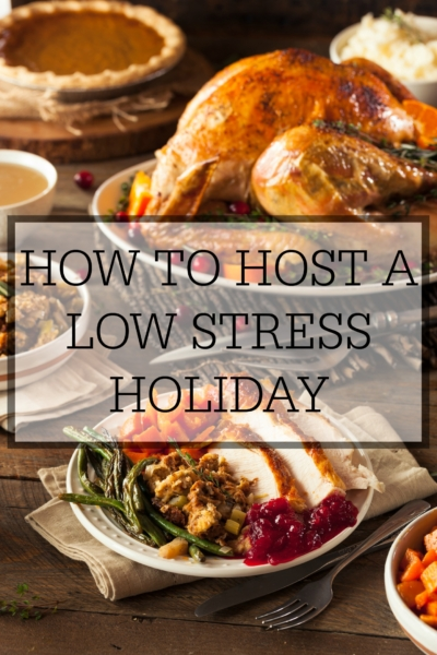 How to host a low stress holiday. Keep holiday gatherings more about relationships and less stressful.