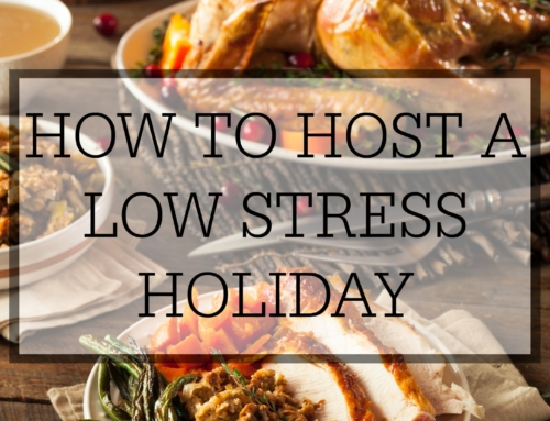 How to host a low stress holiday