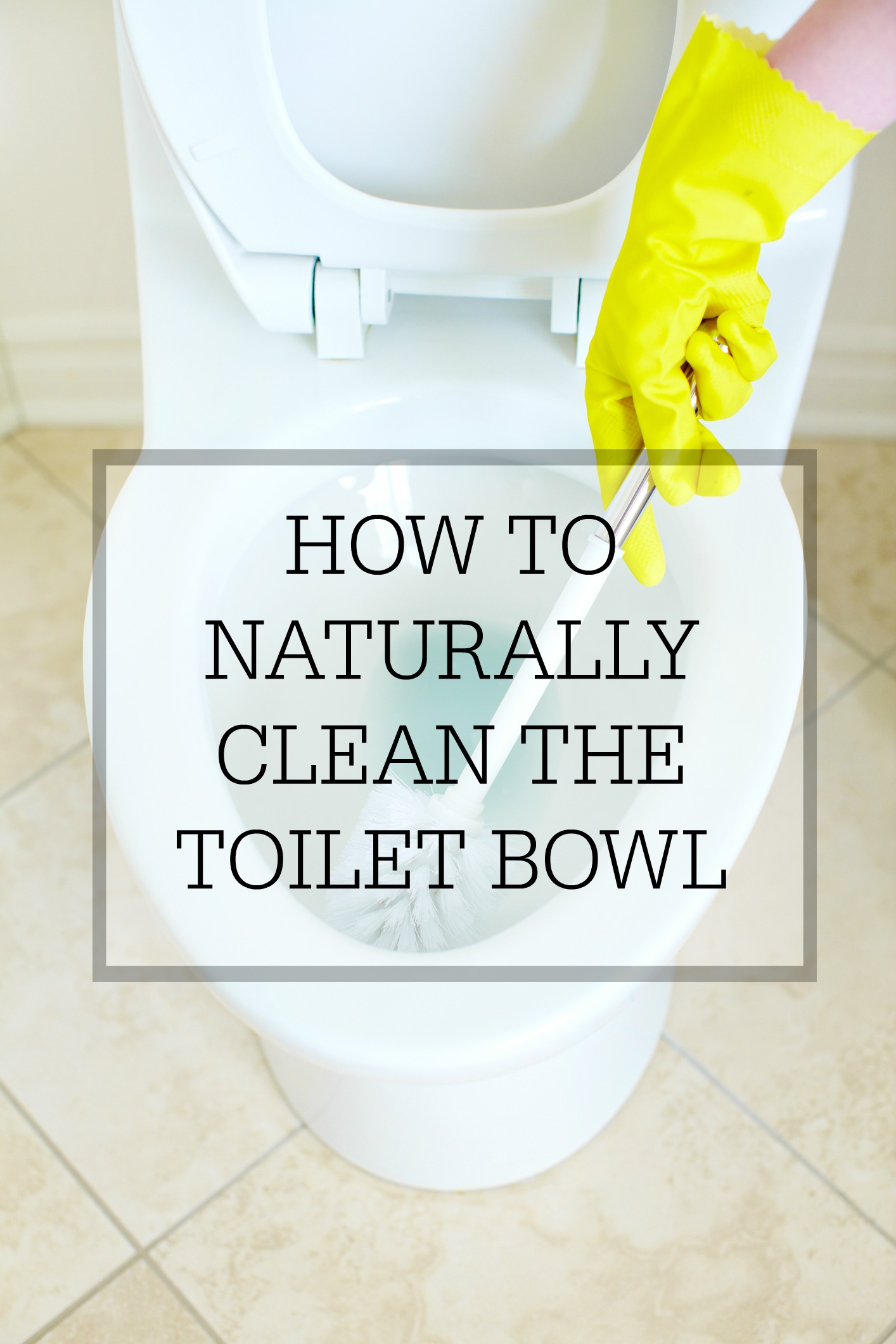 How To Naturally Clean The Toilet Bowl Simple Homemaking