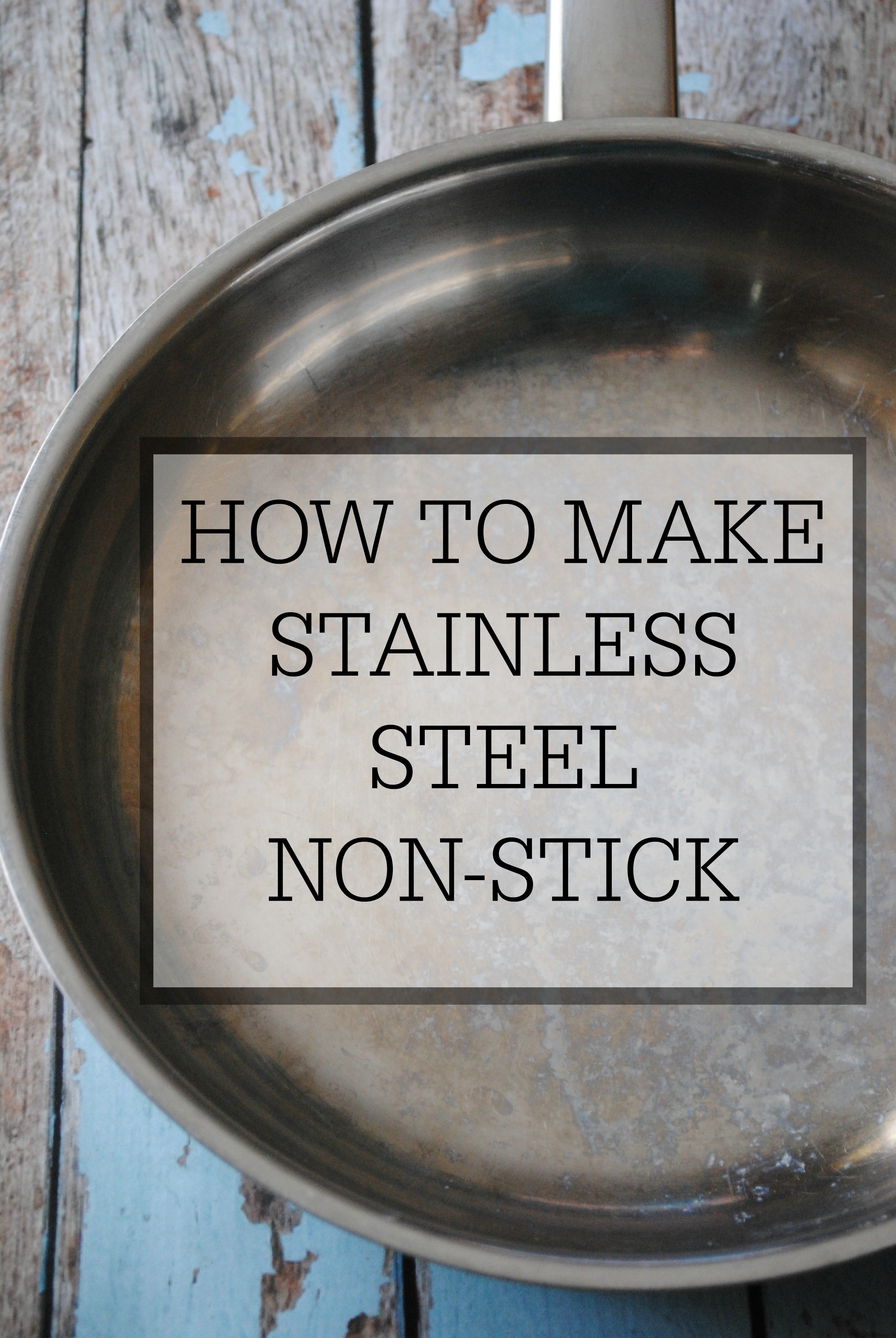How to make a stainless steel pan non-stick – Simple Homemaking