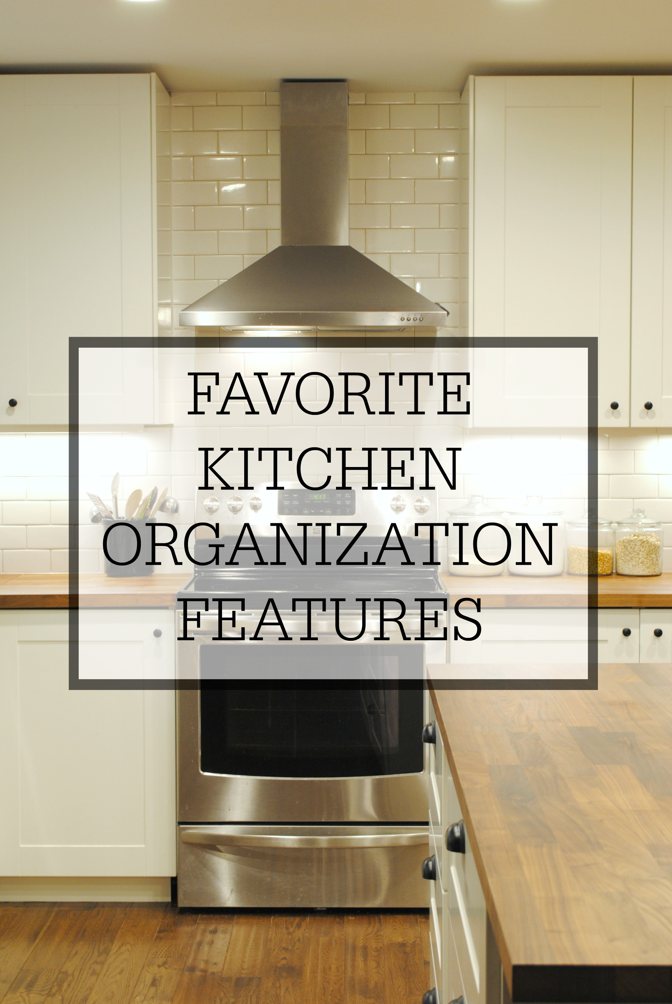 Kitchen Organization Favorite Kitchen Organization Features Simple Homemaking