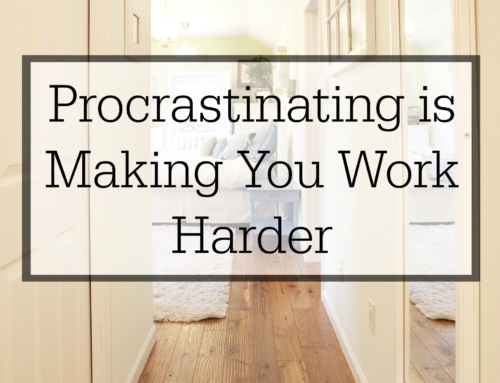 Procrastinating is Making You Work Harder